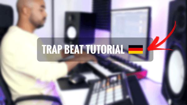 trap beat tutorial deutsch