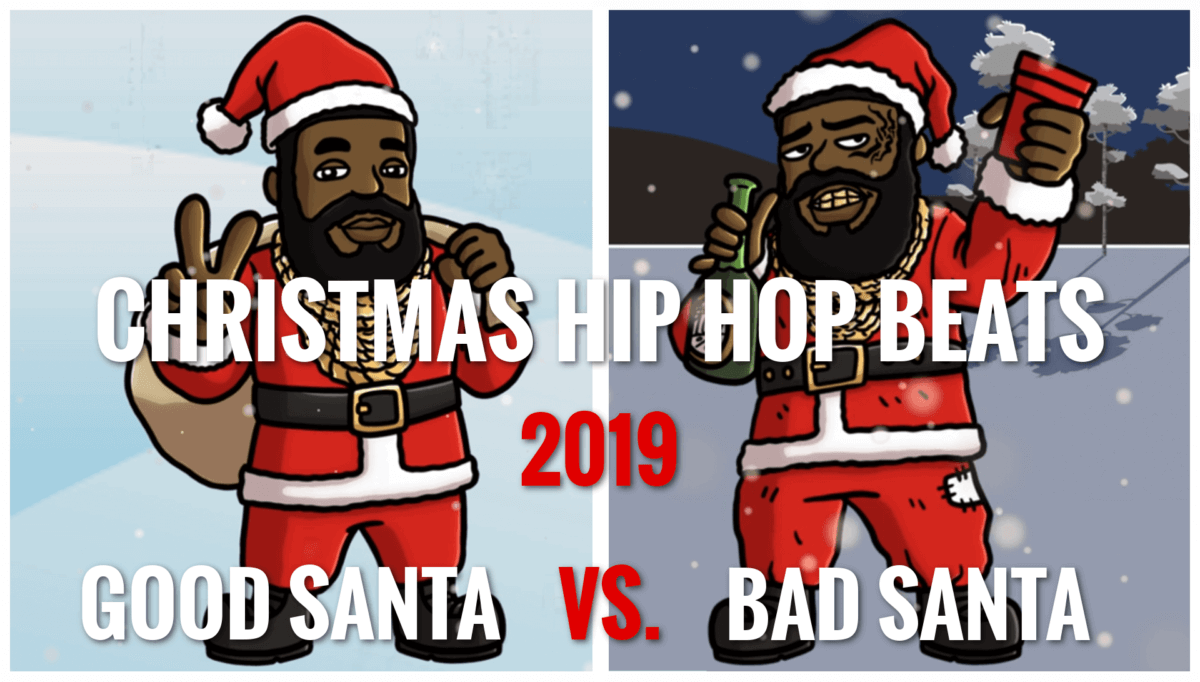 Christmas Hip Hop Beat 2019 Good Santa vs. Bad Santa
